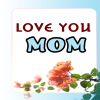 Love you Mom - Sayings For MOM App by LovePoint